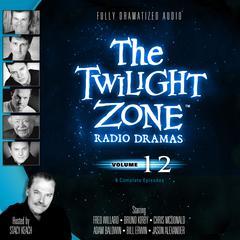 The Twilight Zone Radio Dramas, Vol. 12 Audiobook, by various authors