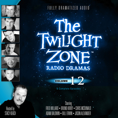 The Twilight Zone Radio Dramas, Vol. 12 Audiobook, by various authors
