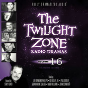 The Twilight Zone Radio Dramas, Vol. 16 Audiobook, by various authors