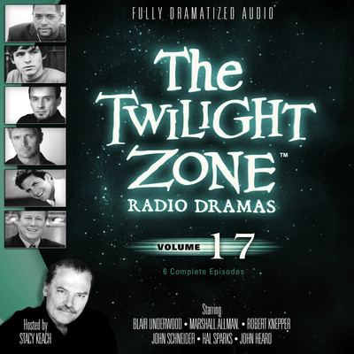 The Twilight Zone Radio Dramas, Vol. 17 Audiobook, by various authors