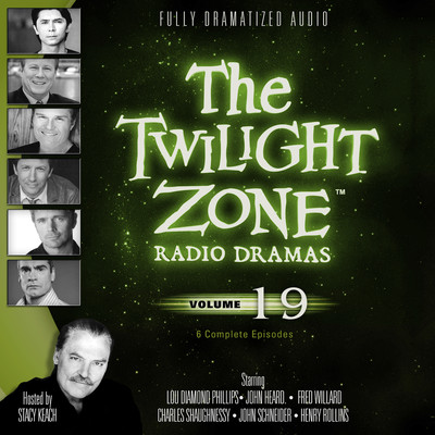 The Twilight Zone Radio Dramas, Vol. 19 Audiobook, by various authors