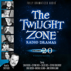 The Twilight Zone Radio Dramas, Vol. 20 Audiobook, by various authors