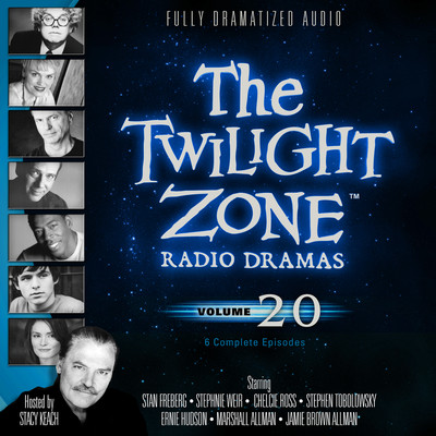 The Twilight Zone Radio Dramas, Vol. 20 Audiobook, by various authors