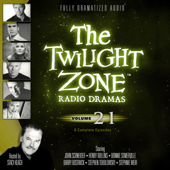 The Twilight Zone Radio Dramas, Vol. 21 Audiobook, by various authors