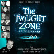 The Twilight Zone Radio Dramas, Vol. 22 Audiobook, by various authors