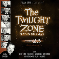 The Twilight Zone Radio Dramas, Vol. 23 Audiobook, by various authors