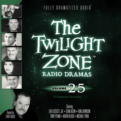 The Twilight Zone Radio Dramas, Vol. 25 Audiobook, by various authors