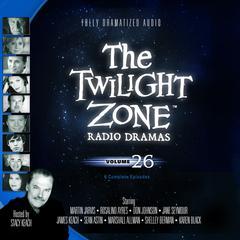 The Twilight Zone Radio Dramas, Vol. 26 Audiobook, by various authors