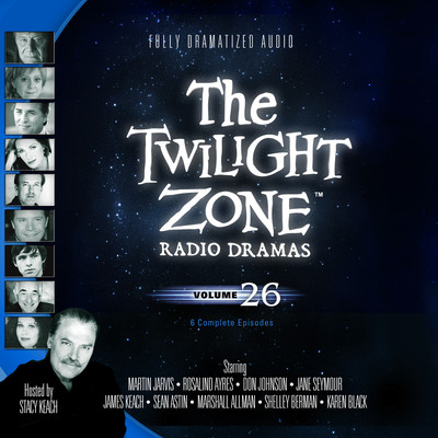 The Twilight Zone Radio Dramas, Vol. 26 Audiobook, by various authors