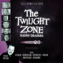 The Twilight Zone Radio Dramas, Vol. 28 Audiobook, by various authors