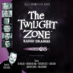 The Twilight Zone Radio Dramas, Vol. 28 Audiobook, by various authors