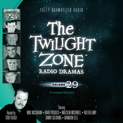 The Twilight Zone Radio Dramas, Vol. 29, by various authors
