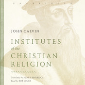 Institutes of the Christian Religion, by John Calvin