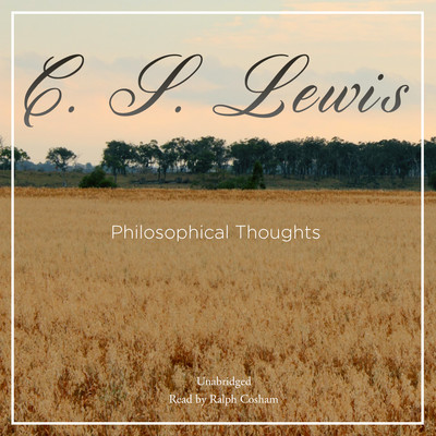 Philosophical Thoughts Audiobook, by C. S. Lewis