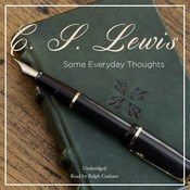 Some Everyday Thoughts, by C. S. Lewis