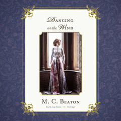 Dancing on the Wind Audiobook, by M. C. Beaton