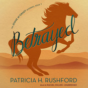 Betrayed Audiobook, by Patricia H. Rushford