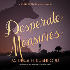Desperate Measures Audiobook, by Patricia H. Rushford