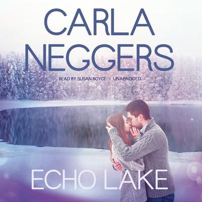 Echo Lake Audiobook, by Carla Neggers