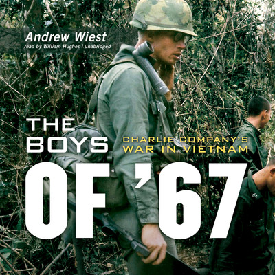 The Boys of '67: Charlie Company's War in Vietnam Audiobook, by Andrew Wiest