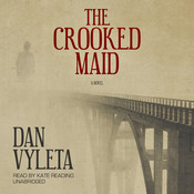 The Crooked Maid: A Novel Audiobook, by Dan Vyleta