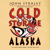 Cold Storage, Alaska, by John Straley