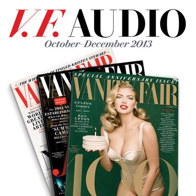 Vanity Fair: October–December 2013 Issue Audiobook, by Vanity Fair