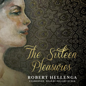 The Sixteen Pleasures Audiobook, by Robert Hellenga