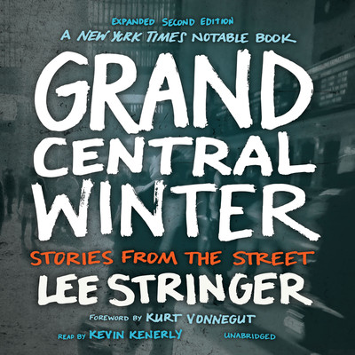 Grand Central Winter, Expanded Second Edition: Stories from the Street Audiobook, by Lee Stringer