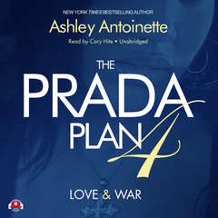 The Prada Plan 4: Love & War Audiobook, by Ashley Antoinette