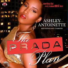 The Prada Plan Audiobook, by Ashley Antoinette