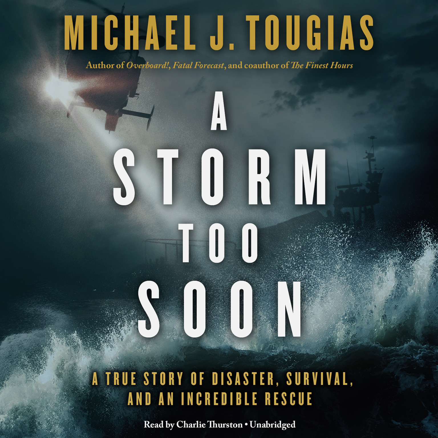 Printable A Storm Too Soon: A True Story of Disaster, Survival, and an Incredible Rescue Audiobook Cover Art