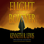 Flight of the Bowyer: A Novel Audiobook, by Kenneth R. Lewis