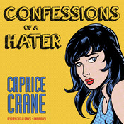 Confessions of a Hater Audiobook, by Caprice Crane