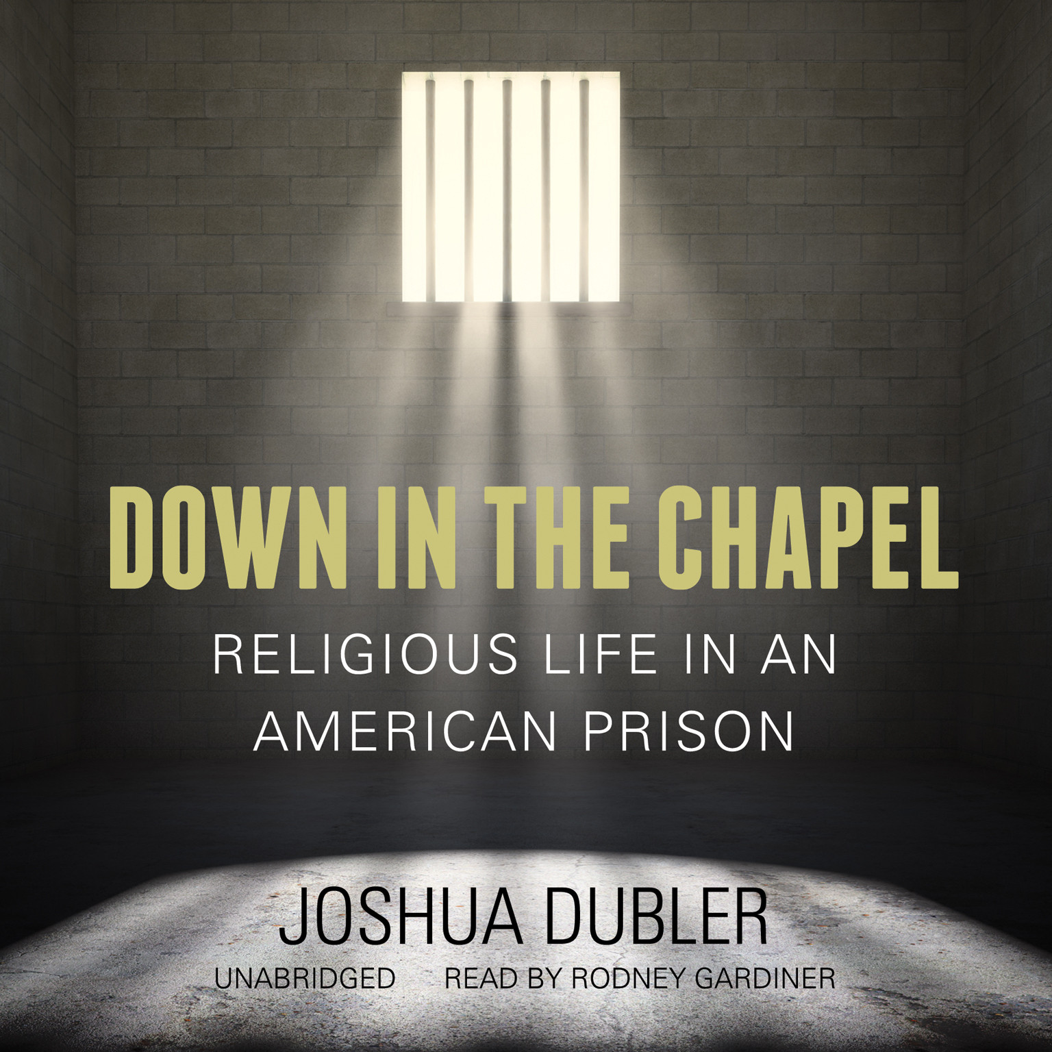 Printable Down in the Chapel: Religious Life in an American Prison Audiobook Cover Art