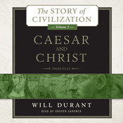 Caesar and Christ: A History of Roman Civilization and of Christianity from Their Beginnings to AD 325 Audiobook, by Will Durant