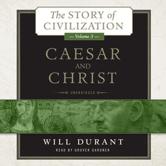 Caesar and Christ: A History of Roman Civilization and of Christianity from Their Beginnings to AD 325 Audiobook, by