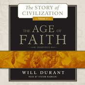 The Age of Faith: A History of Medieval Civilization (Christian, Islamic, and Judaic) from Constantine to Dante, AD 325–1300 Audiobook, by Will Durant