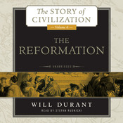 The Reformation: A History of European Civilization from Wycliffe to Calvin, 1300–1564 Audiobook, by Will Durant