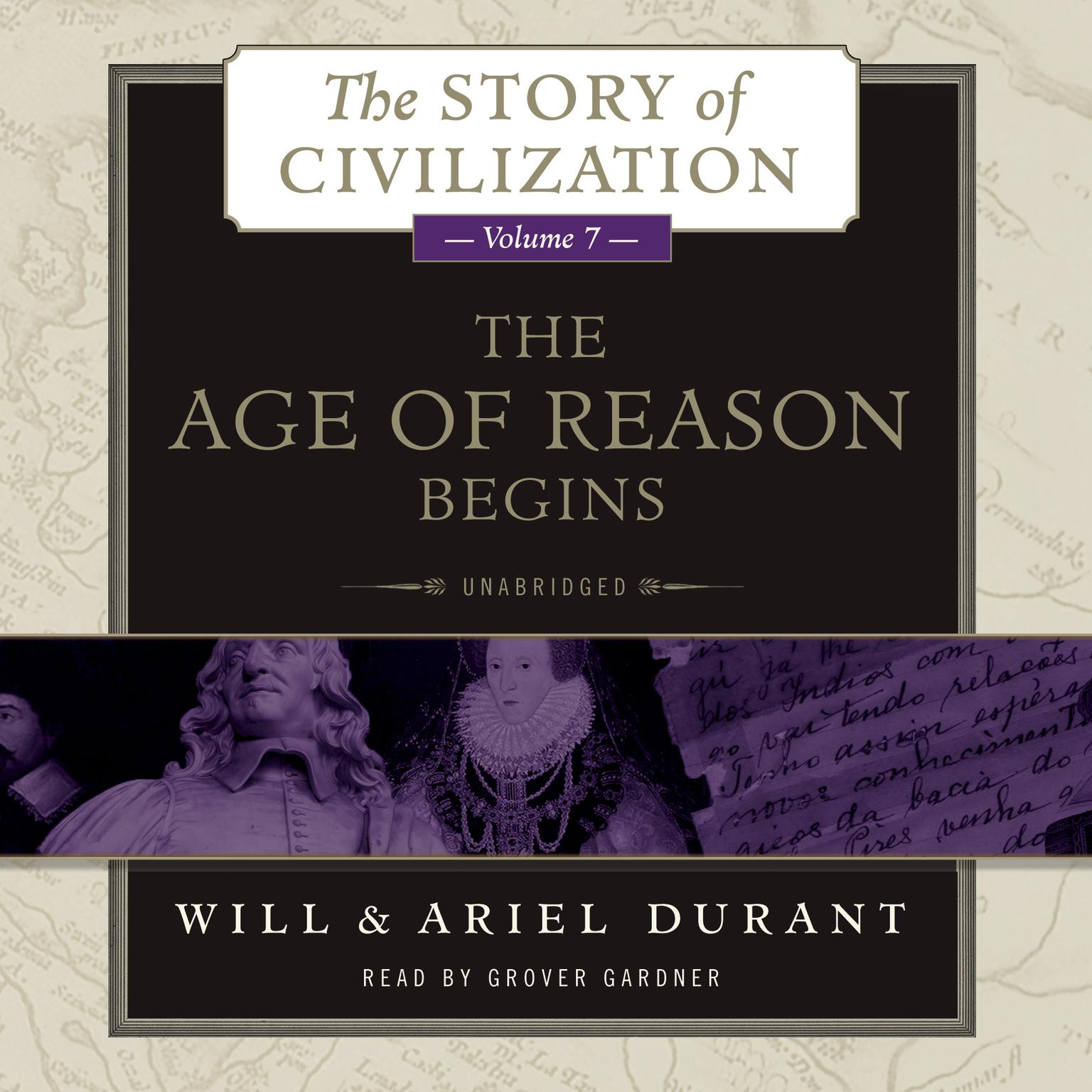 Printable The Age of Reason Begins: A History of European Civilization in the Period of Shakespeare, Bacon, Montaigne, Rembrandt, Galileo, and Descartes: 1558–1648 Audiobook Cover Art