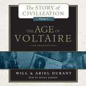 The Age of Voltaire: A History of Civlization in Western Europe from 1715 to 1756, with Special Emphasis on the Conflict between Religion and Philosophy Audiobook, by Will Durant
