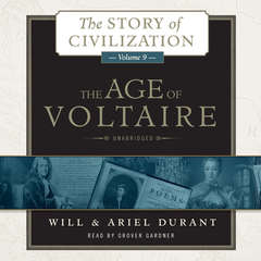 The Age of Voltaire: A History of Civlization in Western Europe from 1715 to 1756, with Special Emphasis on the Conflict between Religion and Philosophy Audiobook, by Will Durant, Ariel Durant