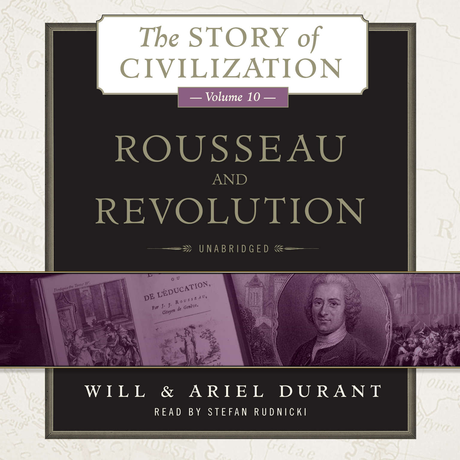 Rousseau and Revolution: A History of Civilization in France, England, and Germany from 1756, and in the Remainder of Europe from 1715 to 1789 Audiobook, by Will Durant