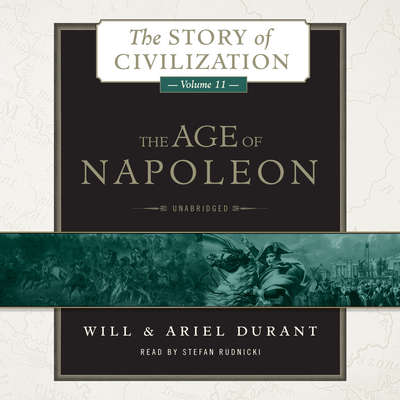 The Age of Napoleon: A History of European Civilization from 1789 to 1815 Audiobook, by Will Durant