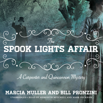 The Spook Lights Affair: A Carpenter and Quincannon Mystery Audiobook, by