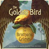 The Golden Bird Audiobook, by The Brothers Grimm