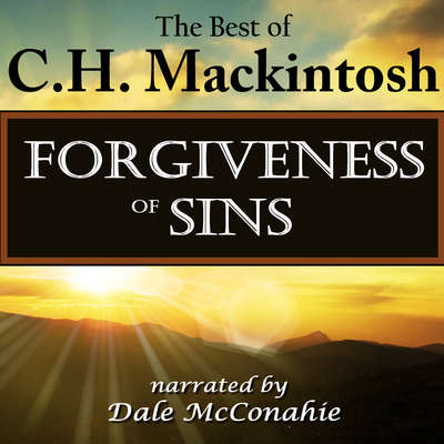 Forgiveness of Sins: What Is It? Audiobook, by C. H. Mackintosh