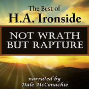 Not Wrath—But Rapture Audiobook, by H. A. Ironside