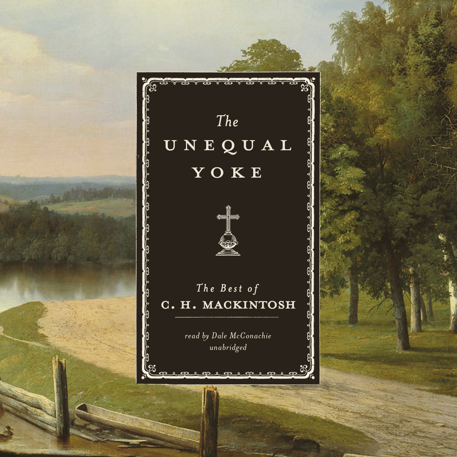 Printable The Unequal Yoke: The Best of C. H. Mackintosh Audiobook Cover Art