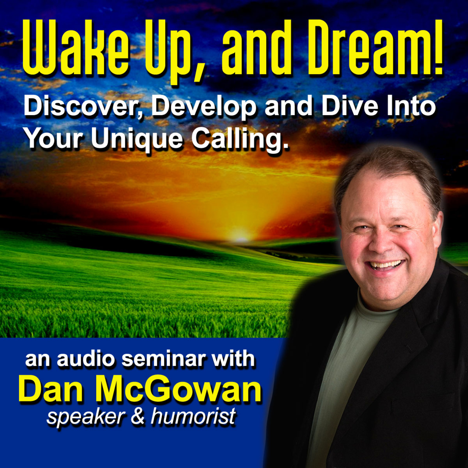 Printable Wake Up and Dream: Discover, Develop, and Dive into Your True Calling! Audiobook Cover Art
